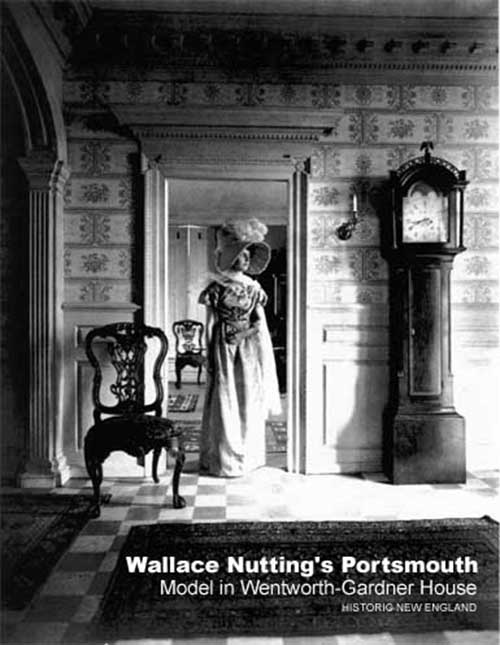 A black and white Wallace Nutting photo taken at the restored Wentworth-Gardner House in Portsmouth, NH. Courtesy of Richard M. Candee, author of Wallace Nutting's Portsmouth: Photographs of the Colonial Past 1908-1918, Back Channel Press, 2007.